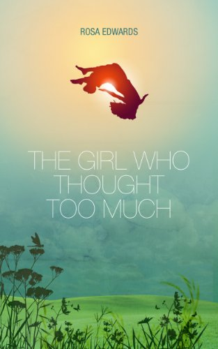The Girl Who Thought Too Much by Rosa Edwards