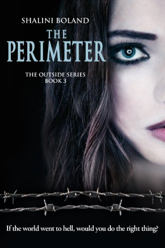THE PERIMETER (Outside Series Book 3) by Shalini Boland
