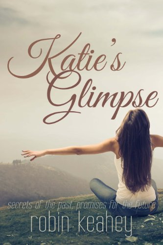 Katie's Glimpse (The Glimpse Series Book 1) by Robin Keahey