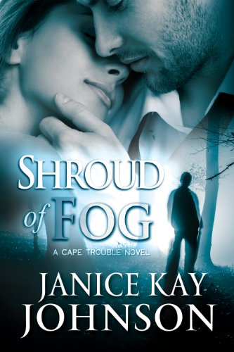 Shroud of Fog: (A Cape Trouble Romantic Suspense Novel) by Janice Kay Johnson