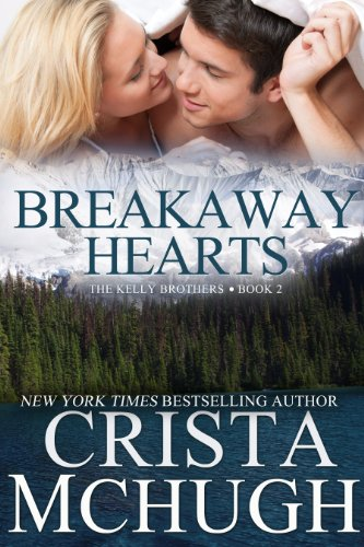 Breakaway Hearts (The Kelly Brothers, Book 2) by Crista McHugh