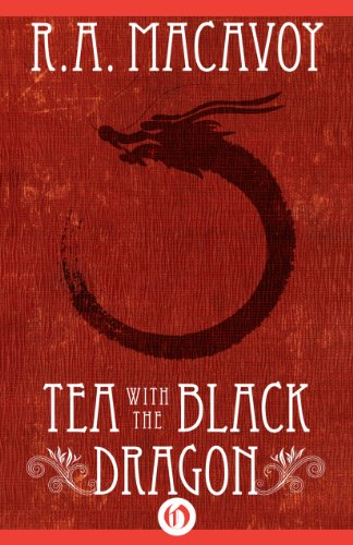 Tea with the Black Dragon by R. A. MacAvoy