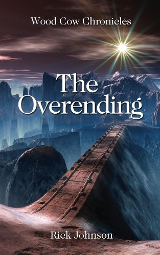 The Overending (Wood Cow Chronicles Book 2) by Rick Johnson