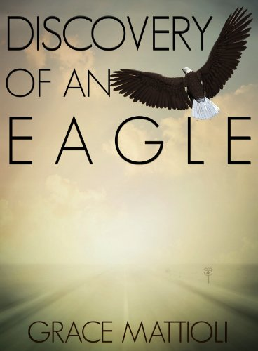 Discovery of an Eagle by Grace Mattioli