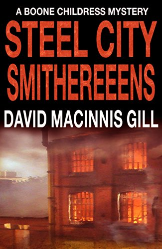 Steel City Smithereens - A Thriller (Boone Childress Mysteries Book 2) by David Macinnis Gill