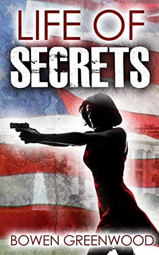 Life of Secrets by Bowen Greenwood