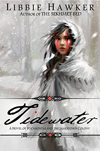 Tidewater: A Novel of Pocahontas and the Jamestown Colony by Libbie Hawker
