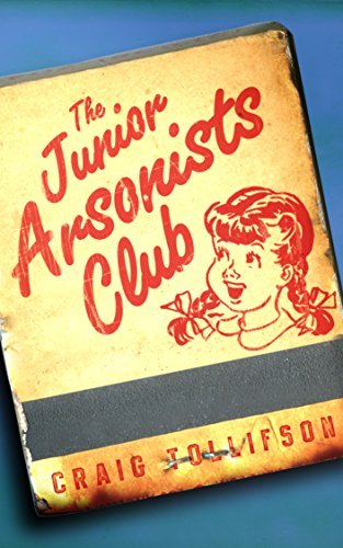 The Junior Arsonists Club by Craig Tollifson