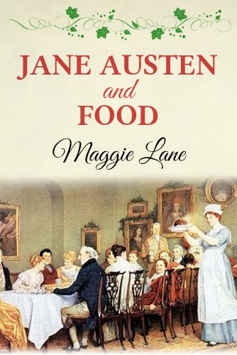 Jane Austen and Food by Maggie Lane