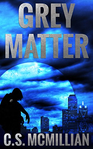 Grey Matter (Dark of the Mind Trilogy Book 2) by C.S. McMillian