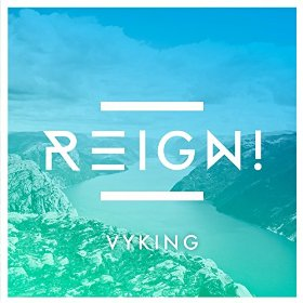 Reign! by Vyking