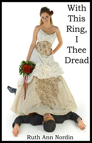 With This Ring I Thee Dread (Omaha Contemporary Romances Book 1) by Ruth Ann Nordin