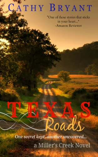 Texas Roads (A Miller's Creek Novel Book 1) by Cathy Bryant