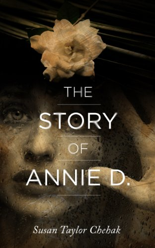 The Story of Annie D. by Susan Taylor Chehak