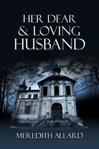 Her Dear and Loving Husband (The Loving Husband Trilogy Book 1) by Meredith Allard
