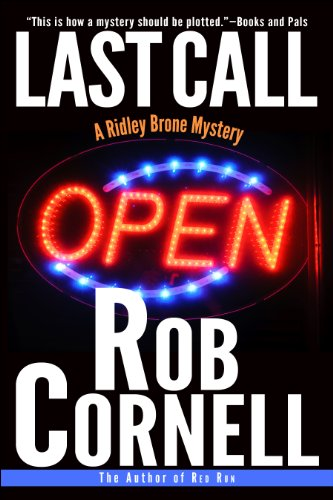 Last Call (A Ridley Brone Mystery Book 1) by Rob Cornell
