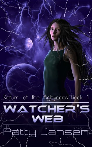 Watcher's Web (Return of the Aghyrians: Young Adult Science Fiction Book 1) by Patty Jansen