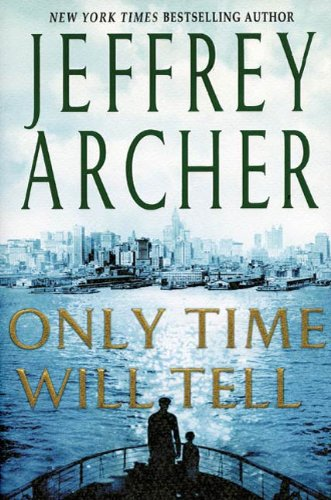 Only Time Will Tell (Clifton Chronicles Book 1) by Jeffrey Archer