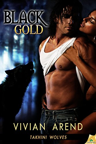 Black Gold: Takhini Wolves, Book 1 by Vivian Arend
