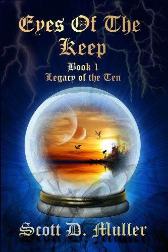 Eyes of the Keep (Legacy of the Ten Book 1) by Scott D. Muller