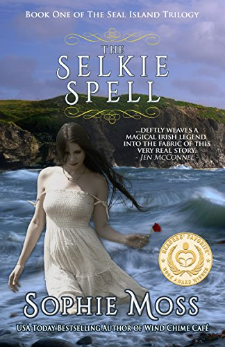 The Selkie Spell (Seal Island Trilogy Book 1) by Sophie Moss