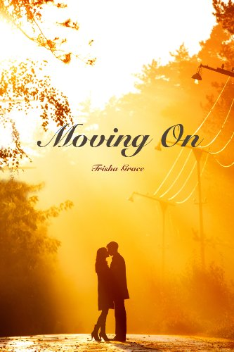 Moving On (Ghost Of The Past Book 1) by Trisha Grace