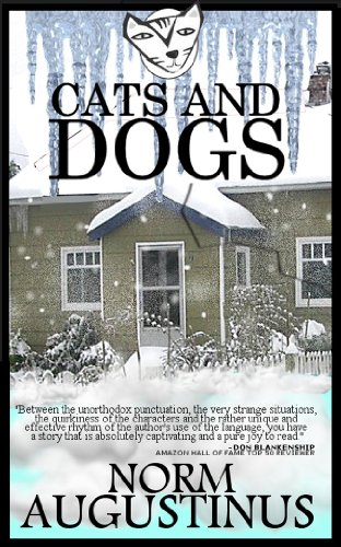 Cats and Dogs by Norm Augustinus