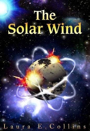 The Solar Wind by Laura E. Collins