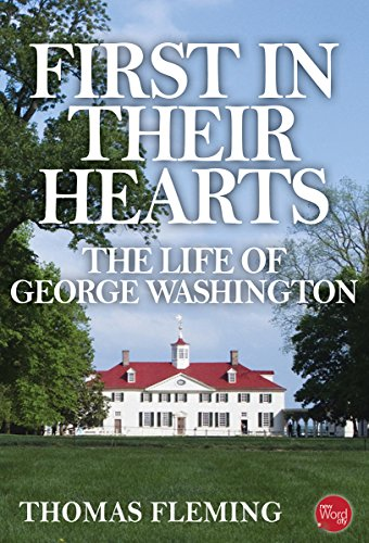 First in Their Hearts: The Life of George Washington (The Thomas Fleming Library) by Thomas Fleming