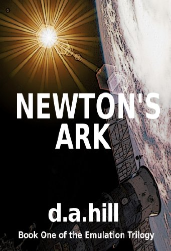 Newton's Ark (The Emulation Trilogy Book 1) by D.A. Hill