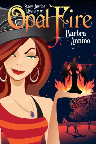 Opal Fire (A Stacy Justice Mystery Book 1) by Barbra Annino