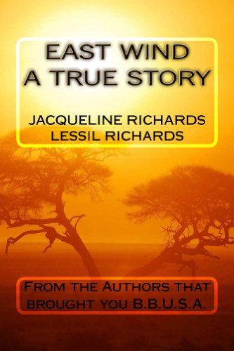 East Wind A True Story by Lessil Richards
