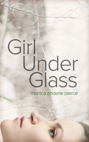 Girl Under Glass (The Glass and Iron Series Book 1) by Monica Enderle Pierce