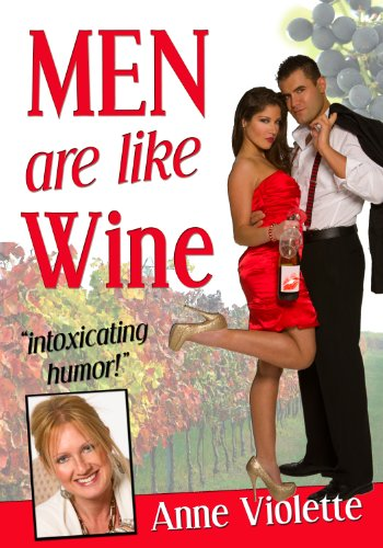 MEN ARE LIKE WINE by Anne Violette