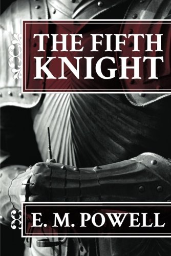 The Fifth Knight by E. M. Powell