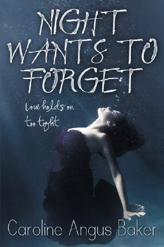 Night Wants to Forget (Canna Medici 1) by Caroline Angus Baker