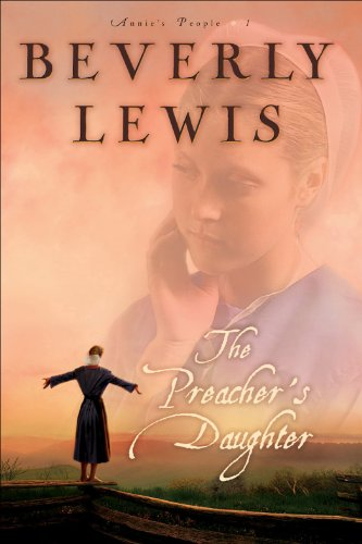 Preacher's Daughter, The (Annie's People Book #1) (Annie's People) by Beverly Lewis