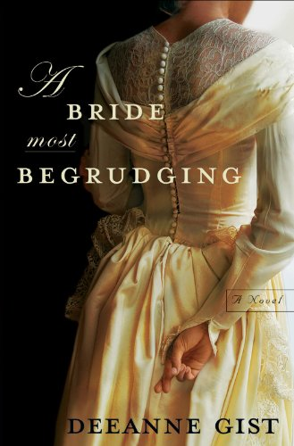 Bride Most Begrudging, A by Deeanne Gist