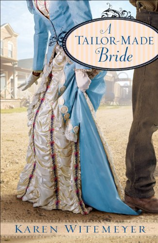 Tailor-Made Bride, A by Karen Witemeyer