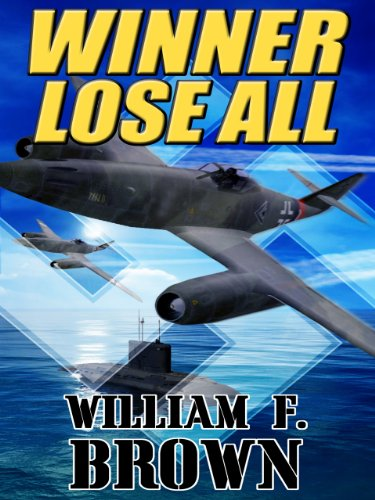 Winner Lose All: A Spy vs Spy Thriller by William F. Brown