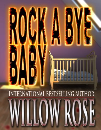 Rock-a-bye Baby by Willow Rose