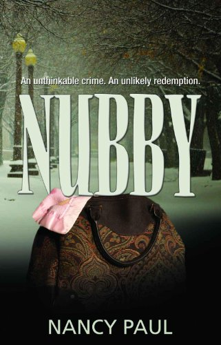 Nubby: an unthinkable crime, an unlikely redemption. by Nancy Paul