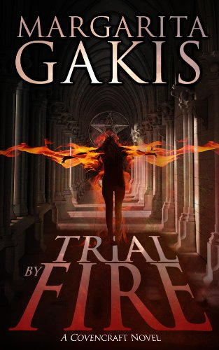Trial by Fire (Covencraft Book 1) by Margarita Gakis