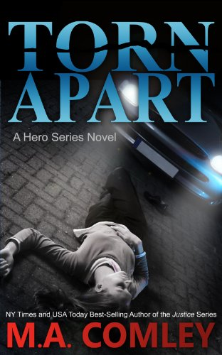 Torn Apart (A Hero series novel Book 1) by M A Comley
