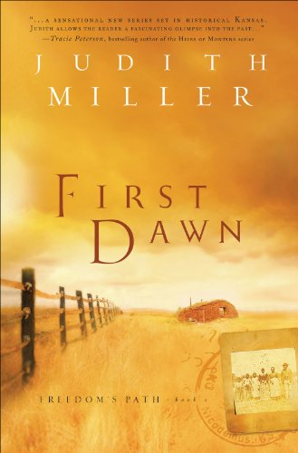 First Dawn (Freedom's Path Book #1) (Freedom's Path) by Judith Miller