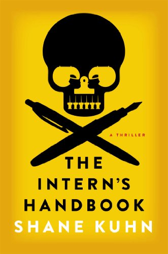 The Intern's Handbook: A Thriller by Shane Kuhn