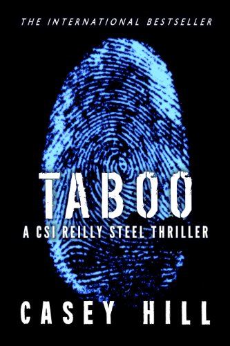 TABOO - CSI Reilly Steel #1 (Police Procedural Forensic Thriller Series) by Casey Hill