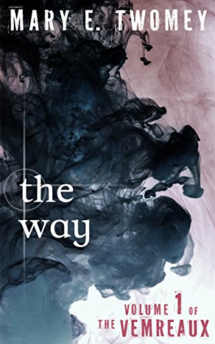 The Way (Volumes of the Vemreaux Book 1) by Mary Twomey