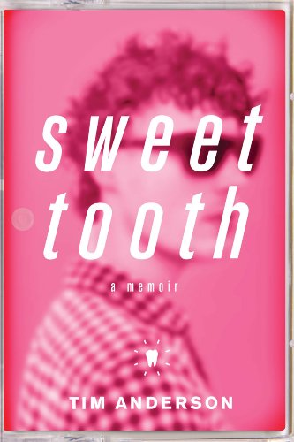 Sweet Tooth: A Memoir by Tim Anderson
