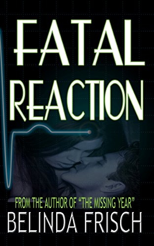 Fatal Reaction: Paramedic Anneliese Ashmore Mystery #1 by Belinda Frisch